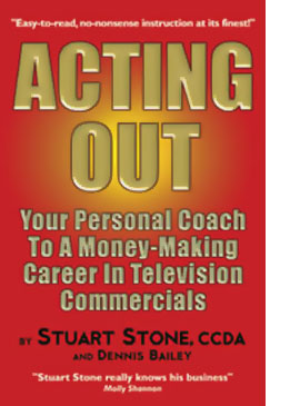 acting out, acting book, commercial actor, stuart stone, commercial auditions, tv commercial actor, commercial auditions, casting director, commercial acting, casting agency, commercial agent, acting, casting calls, headshots, acting,